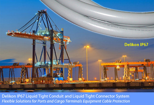 Delikon delivers IP67 Liquid Tight Conduit and Liquid Tight Conduit Connector System for container and bulk cargo handling equipment cable protection