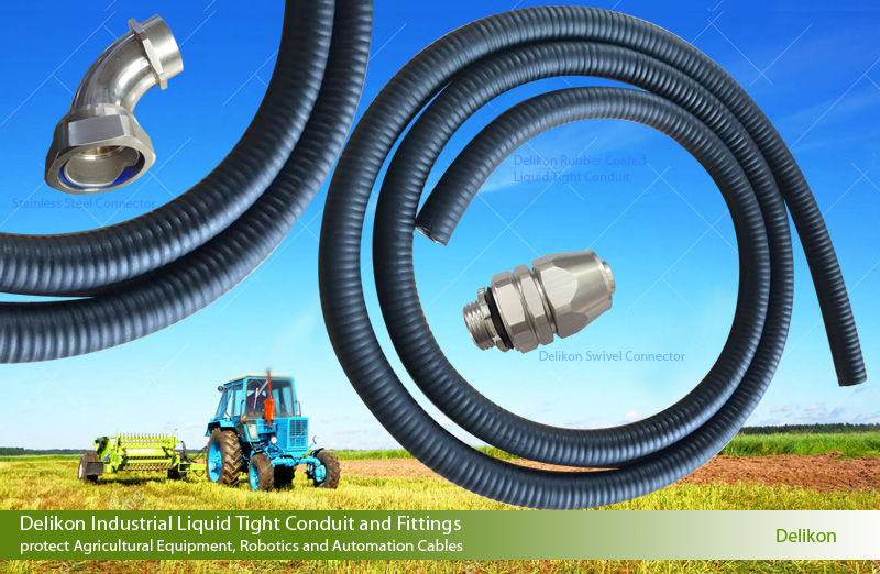 Delikon Industrial Liquid Tight Conduit and Fittings protect Agricultural Equipment, Robotics and Automation Cables. Delikon Rubber Coated Liquid Tight Conduit and Liquid Tight Connector for Agricultural Automation cable protection.