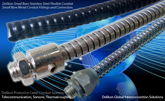 Delikon Small Bore Stainless Steel Flexible Conduit and Conduit Fittings offer protection for vital Telecommunication, Sensors, Thermal couplers,Fibre Optics or Laser Equipment cables