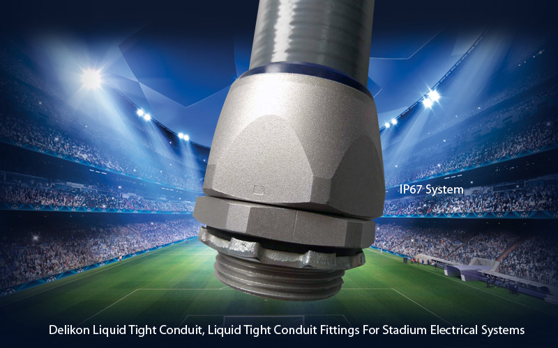 Delikon Liquid Tight Conduit, Liquid Tight Connector For Stadium Electrical Systems